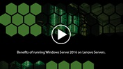Video - Benefits of running Windows Server 2016 on Lenovo Servers