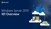 Windows Server 2019 101 Overview