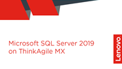 /Userfiles/2020/02-Feb/Lenovo-Sales-Portal-Thumbnail-Microsoft-SQL-Server-2019-ThinkAgile-MX.png