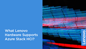 What Lenovo Hardware Supports Azure Stack HCI?