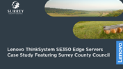 Lenovo ThinkSystem SE350 Edge Servers Case Study Featuring Surrey County Council