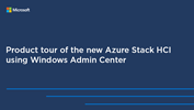 /Userfiles/2021/01-Jan/Product-Tour-of-the-new-Azure-Stack-HCI-using-Windows-Admin-Center.png