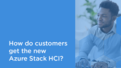 How do customers get the new Azure Stack HCI?