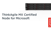 /Userfiles/2021/02-Feb/ThinkAgile-MX-Certified-Node-for-Microsoft.png